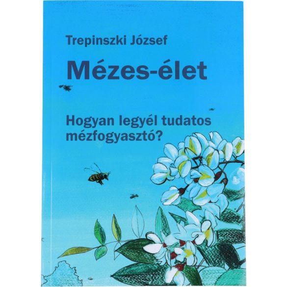 Trepinszki József: Mézes-Élet (könyv)