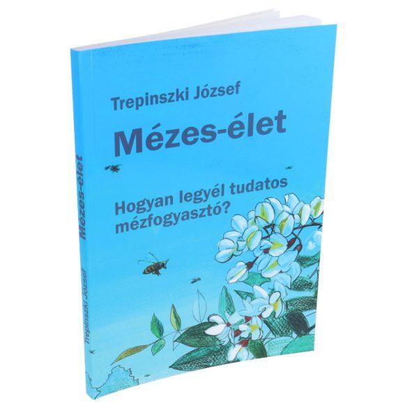 Trepinszki József: Mézes-Élet (PDF e-könyv)